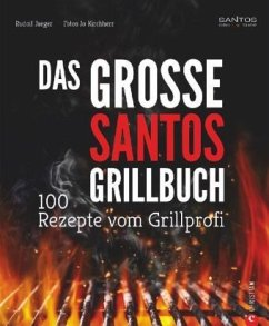 Das große Santos-Grillbuch - Jaeger, Rudolf