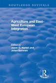 Agriculture and East-west European Integration (eBook, ePUB)
