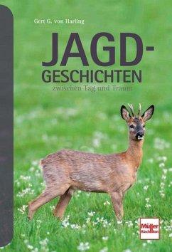 Jagd-Geschichten - Harling, Gert G. von;Harling, Gert G. von