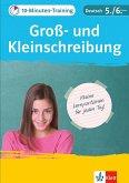 10-Minuten-Training Deutsch Groß- und Kleinschreibung 5./6. Klasse. Kleine Lernportionen für jeden Tag