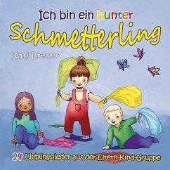 Ich bin ein bunter Schmetterling, 1 Audio-CD - Breuer, Kati