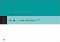 Datenschutzgrundverordnung und BDSG - Spyra, Gerald