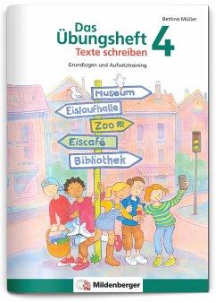 Das Übungsheft Texte schreiben 4 - Müller, Bettina