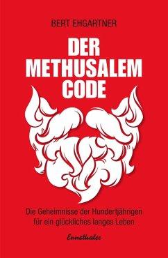 Der Methusalem-Code (eBook, ePUB) - Ehgartner, Bert