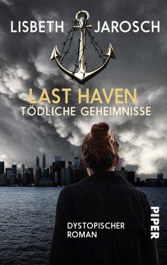 Last Haven – Tödliche Geheimnisse (eBook, ePUB) - Jarosch, Lisbeth