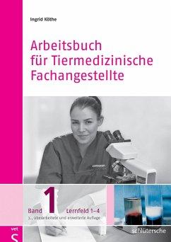 Arbeitsbuch für Tiermedizinische Fachangestellte Bd. 1 (eBook, PDF) - Köthe, Ingrid