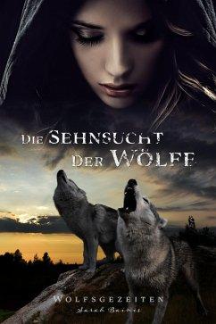 Die Sehnsucht der Wolfe