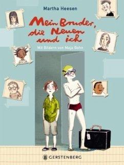 Mein Bruder, die Neuen und ich (Mängelexemplar) - Heesen, Martha