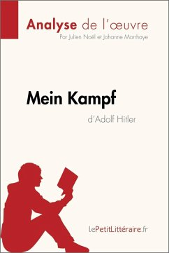 Mein Kampf d'Adolf Hitler (Analyse de l'oeuvre) (eBook, ePUB) - Noël, Julien; Morrhaye, Johanne; Lepetitlitteraire. Fr