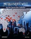 Metallisierte Welt - auf den Spuren einer Subkultur (eBook, PDF)