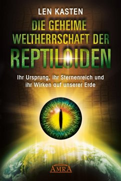 DIE GEHEIME WELTHERRSCHAFT DER REPTILOIDEN (eBook, ePUB) - Kasten, Len