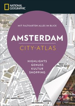 NATIONAL GEOGRAPHIC City-Atlas Amsterdam - Rigot-Muller, Virginia; Le Tac, Hélène