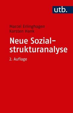 Neue Sozialstrukturanalyse - Erlinghagen, Marcel; Hank, Karsten