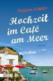 Hochzeit im Café am Meer / Café am Meer Bd.3 (eBook, ePUB)
