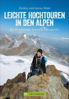 Leichte Hochtouren in den Alpen - Meier, Markus; Meier, Janina