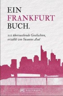 101 Dinge, die Sie über Frankfurt wissen müssen - Asal, Susanne