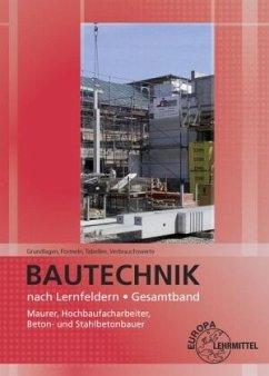Bautechnik nach Lernfeldern, Gesamtband (Tabellenheft) - Ballay, Falk;Frey, Hansjörg;Kuhn, Volker