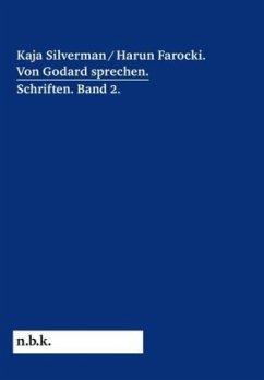 Harun Farocki / Kaja Silverman: Von Godard spre...