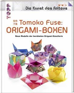 Tomoko Fuse: Origami-Boxen (Die Kunst des Faltens) - Fuse, Tomoko