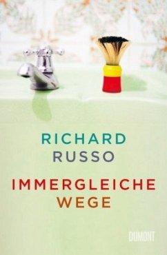 Immergleiche Wege - Russo, Richard