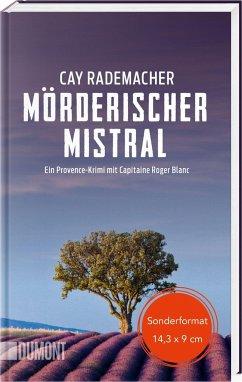 Mörderischer Mistral / Capitaine Roger Blanc ermittelt Bd.1 - Rademacher, Cay