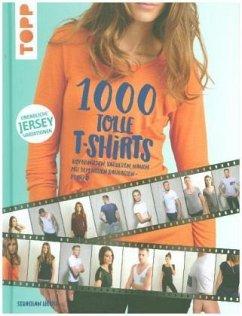 1000 tolle T-Shirts nähen - Hoofs, Sebastian