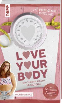 Love your body und schließe Frieden mit dir selbst! - Diaz, Morena