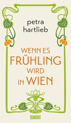 Wenn es Frühling wird in Wien - Hartlieb, Petra