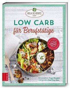 Low Carb für Berufstätige - Hola-Schneider, Petra