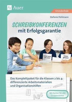 Schreibkonferenzen mit Erfolgsgarantie - Pohlmann, Stefanie