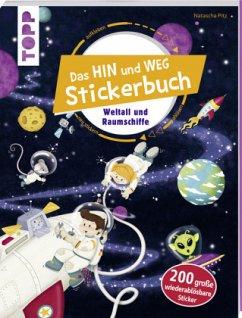 Das Hin-und-weg-Stickerbuch. Weltall und Raumschiffe - frechverlag,