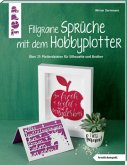 Filigrane Sprüche mit dem Hobbyplotter (kreativ.kompakt)