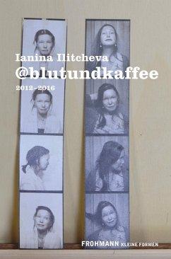 @blutundkaffee - Ilitecheva, Ianina