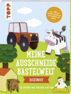 Meine Ausschneide-Bastelwelt: Bauernhof - frechverlag,