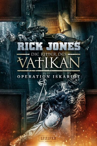 Die Ritter des Vatikan 3: Operation Iskariot - Jones, Rick