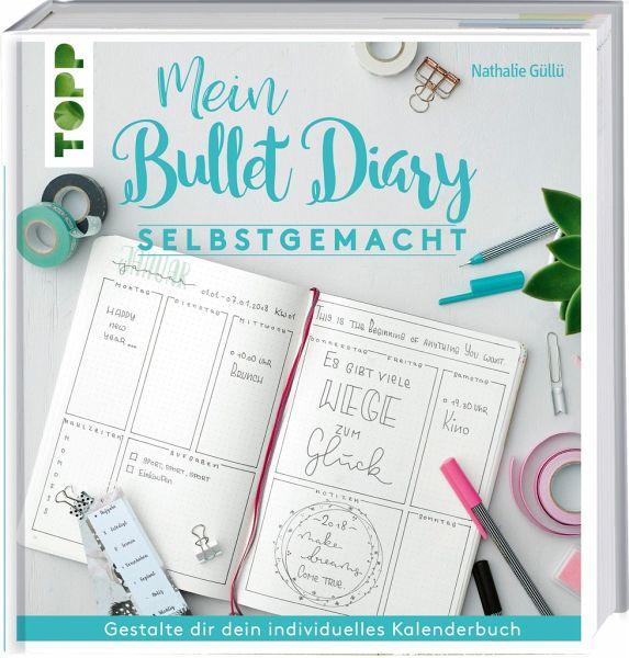mein bullet diary selbstgemacht so wird dein kalender zum kreativbuch von nathalie g ll buch. Black Bedroom Furniture Sets. Home Design Ideas