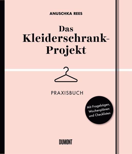Das Kleiderschrank-Projekt. Praxisbuch - Rees, Anuschka