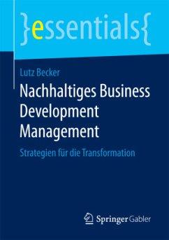 Nachhaltiges Business Development Management - Becker, Lutz