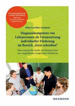 Diagnosekompetenz von Lehrpersonen als VorausSetzung individueller Förderung im Bereich ?Texte schreiben?