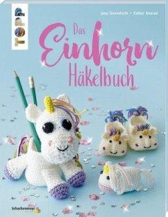 Das Einhorn-Häkelbuch (kreativ.kompakt.) - Ganseforth, Jana;Konrad, Esther