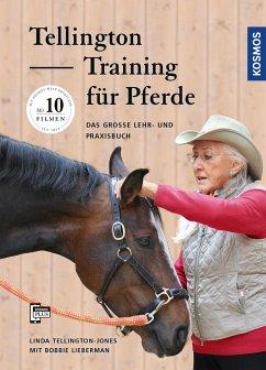 Tellington Training für Pferde - Tellington-Jones, Linda;Lieberman, Bobbie;Lieberman, Bobbie