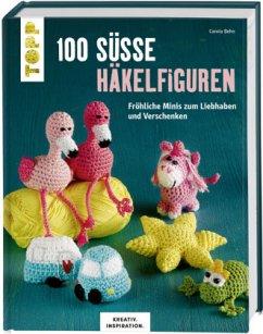 100 süße Häkelfiguren (KREATIV.INSPIRATION) - Behn, Carola