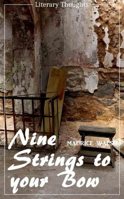 Nine Strings to your Bow (Maurice Walsh) (Literary Thoughts Edition) (eBook, ePUB) - Walsh, Maurice