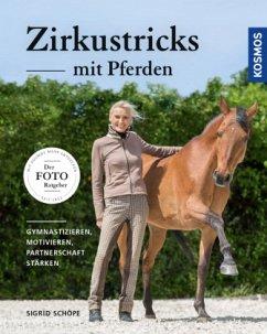 Zirkustricks mit Pferden - Schöpe, Sigrid