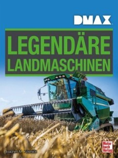 DMAX Legendäre Landmaschinen - Köstnick, Joachim M.