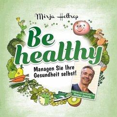 Be healthy - Holtrop, Mirja