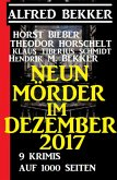 Neun Mörder im Dezember 2017 - 9 Krimis auf 1000 Seiten (eBook, ePUB)