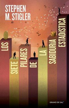 9786079773250 - Stigler, Stephen M.: Los siete pilares de la sabiduría estadística (eBook, ePUB) - Libro