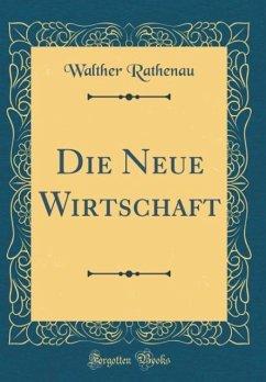 Die Neue Wirtschaft (Classic Reprint)