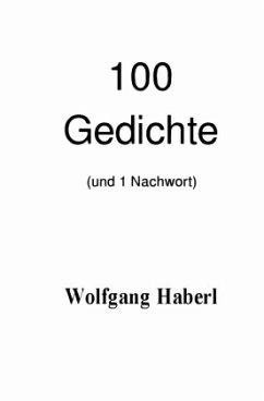 100 Gedichte (und 1 Nachwort)